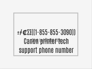 Support@ ±≠₡∑∑((1-855-855-3090)) Canon printer tech support phone number, canon printer technical support phone number,