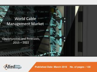 World Cable Management Market to Reach $25.1 Billion by 2022