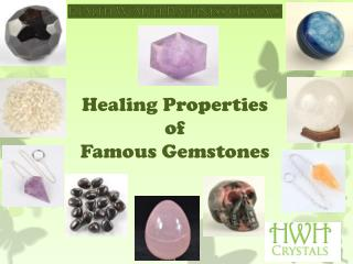 Healing properties of famous gemstones