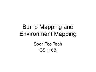 Bump Mapping and Environment Mapping