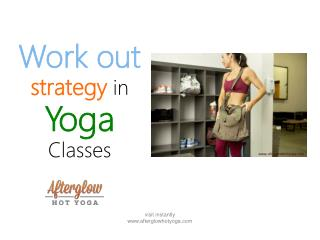 Work out strategy in Yoga Classes