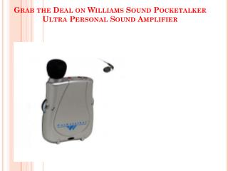 Grab the Deal on Williams Sound Pocketalker Ultra Personal Sound Amplifier