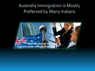 Australia Immigration is Mostly Preferred by Many Indians