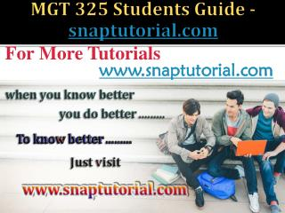 MGT 325 Course Seek Your Dream / snaptutorial.com