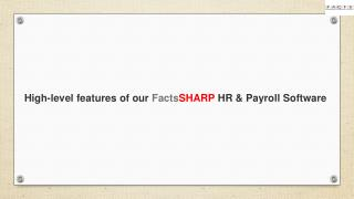 High-level features of our FactsSHARP HR & Payroll Software
