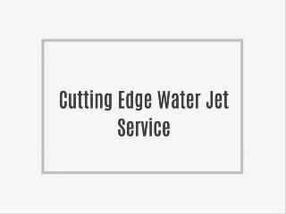 Cutting Edge Water Jet Service