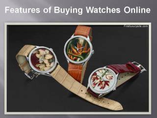 Features of buying firstluxurysite watches online