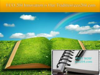 ECO 204 Innovation is Our Tradition/eco204.com