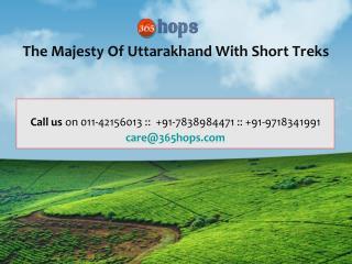 The Majesty Of Uttarakhand With Short Treks