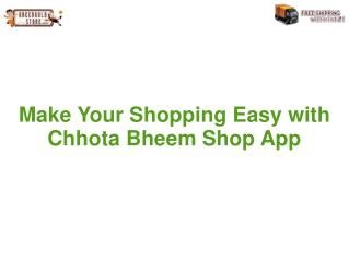 Chhota Bheem Shop App | Easy Shopping