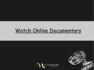 Watch Online Documentary