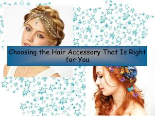 Choosing the Hair Accessory That Is Right for You