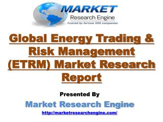 Global Energy Trading & Risk Management (ETRM) Market is expected to reach US$ 1,351.6 million by 2020