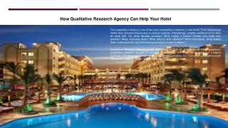 How Qualitative Research Agency Can Help Your Hotel
