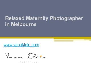 Relaxed Maternity Photographer in Melbourne - www.yanaklein.com