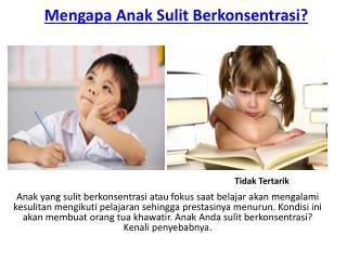 Mengapa Anak Sulit Berkonsentrasi?
