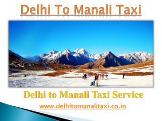 Delhi To Manali Taxi | Cab from Delhi to Manali