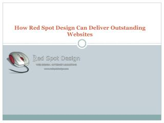 How Red Spot Design Can Deliver Outstanding Websites