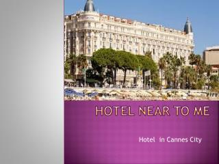 Hotel near to Cannes City