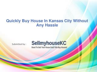 Quickly Buy House In Kansas City Without Any Hassle