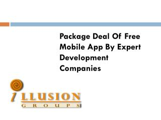 Package Deal Of Free Mobile App By Expert Development Companies