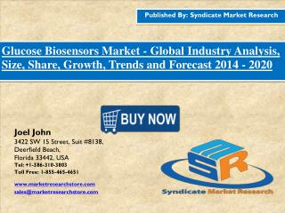 Glucose Biosensors Market – Global Industry Size, Demand and Analysis  2016 - 2020