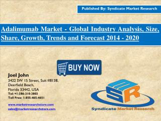 Adalimumab Market - Global Industry Analysis, Size, Share, Growth, Trends and Forecast 2014 - 2020