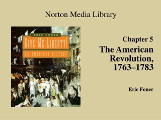 The American Revolution, 1763 1783