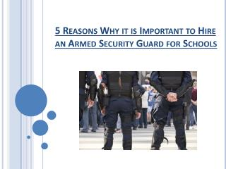 5 Reasons Why it is Important to Hire an Armed Security Guard for Schools