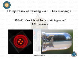 Elorejelz sek  s val s g   a LED-ek minos ge