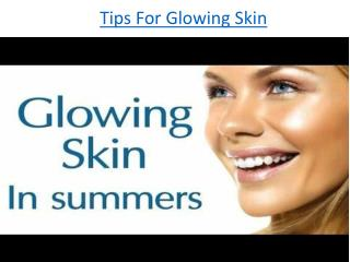 Tips For Healthy Skin,Tips For Glowing Skin