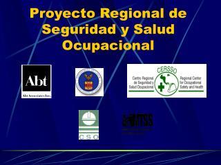 Proyecto Regional de Seguridad y Salud Ocupacional