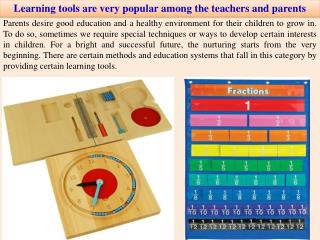 Learning tools are very popular among the teachers and parents