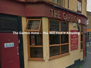 The Garrick Hotel - You Will Find It Amusing