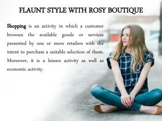 Flaunt Style With Rosy Boutique