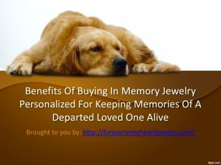 Benefits Of Buying In Memory Jewelry Personalized For Keeping Memories Of A Departed Loved One Alive