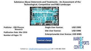 Substance Abuse Deterrents and Treatments - An Assessment of the Technological, Competitive and R&D Landscape
