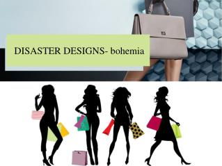 DISASTER DESIGNS- bohemia