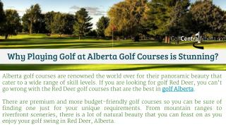Why Playing Golf at Alberta Golf Courses is Stunning?