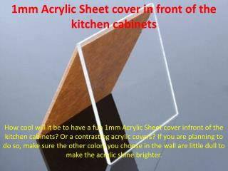 1mm Acrylic Sheet cover in front of the kitchen cabinets