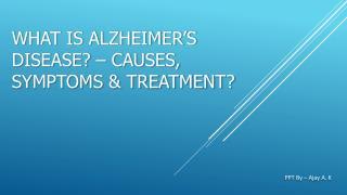 Alzheimer's Disease - Causes, Symptoms & Treatment