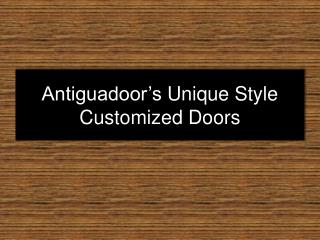 Customized Unique Style Doors