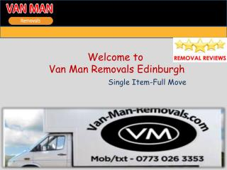 Easy Removing with van man in Edinburgh