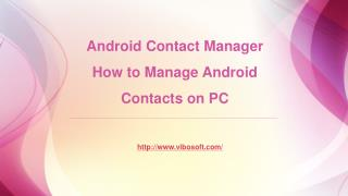 Android Contact Manager- manage android contacts on pc