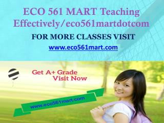 ECO 561 MART Teaching Effectively eco561martdotcom