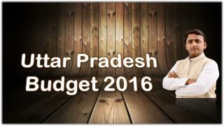 Uttar Pradesh Budget 2016