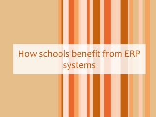 How schools benefit from ERP systems