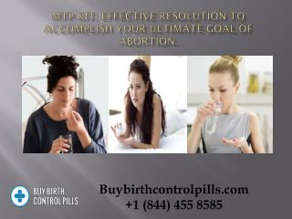 MTP Kit: Effective Resolution To Accomplish Your Ultimate Goal Of Abortion.