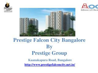 Prestige Falcon City at Kanakapura Road , Bangalore, Apartments