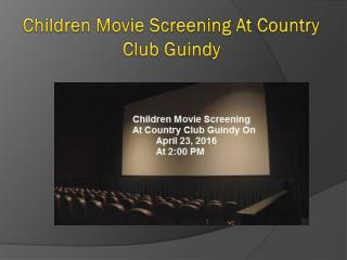 Children Movie Screening At Country Club Guindy